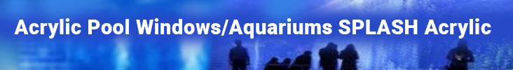 Acrylic-Pool-Windows-Aquariums-SPLASH-Acrylic